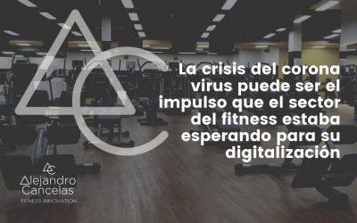 La crisis del corona virus puede ser el impulso que el sector del fitness estaba esperando para su digitalización